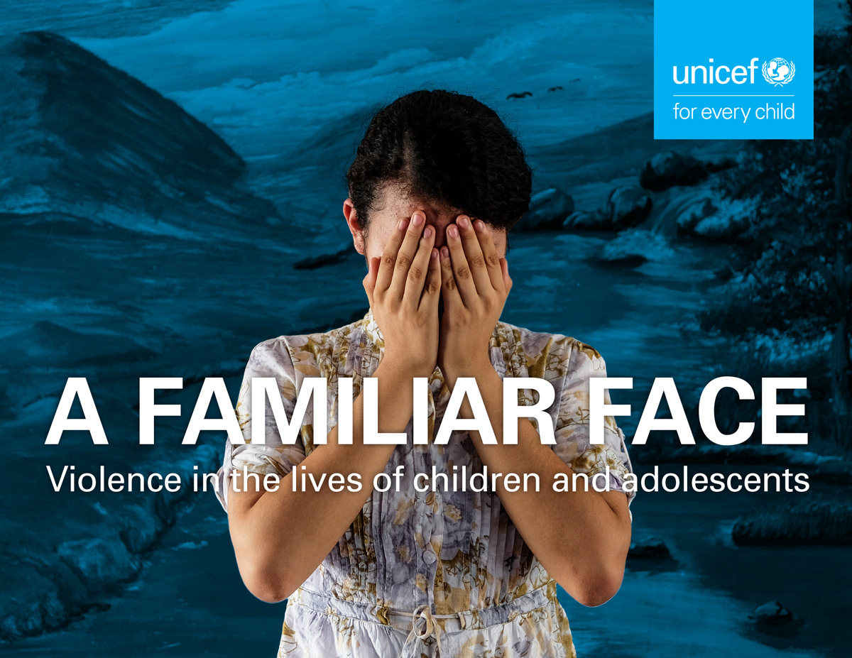 A Familiar Face: Violence in the lives of children and adolescents - UNICEF  DATA